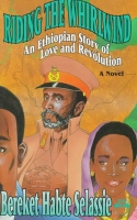 Riding the Whirlwind: An Ethiopian Story of Love and Revolution by Bereket Habte Selassie