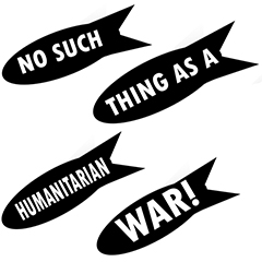 No Such Thing as a Humanitarian War