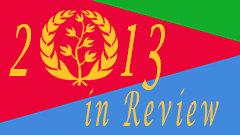 Eritrea 2013 in Review