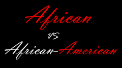 African vs African-American