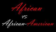 African vs African-American