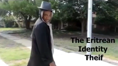 The Eritrean Identity Thief