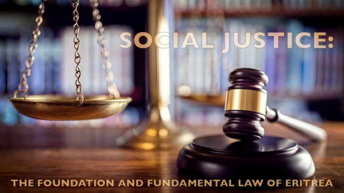 Social Justice: The Foundation and Fundamental Law of Eritrea